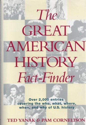 The Great American History Fact-Finder: Cornelison, Pam; Yanak, Ted