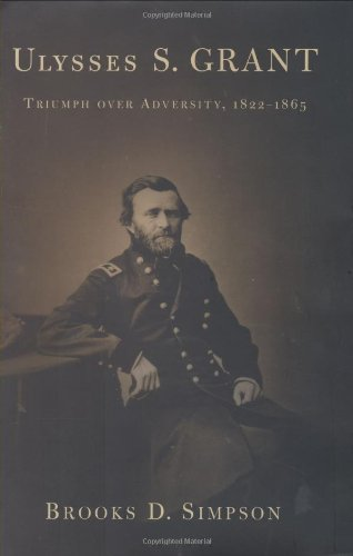 9780395659946: Ulysses S. Grant: Triumph Over Adversity, 1822-1865