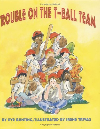 9780395660607: Trouble on the T-Ball Team