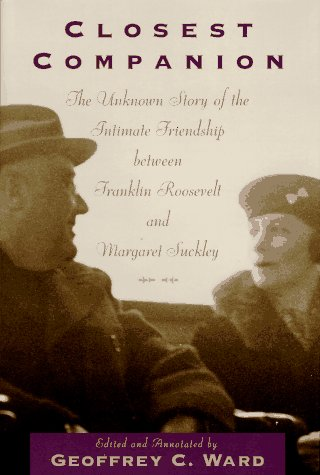 9780395660805: Closest Companion: The Unknown Story of the Intimate Friendship Between Franklin Roosevelt and Margaret Suckley