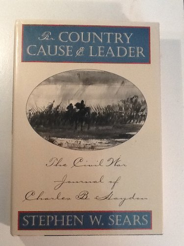 For Country Cause and Leader: The Civil War Journal of Charles B. Haydon (0395663601) by Stephen W. Sears