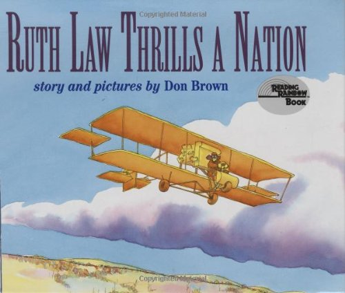Ruth Law Thrills a Nation: Brown, Don