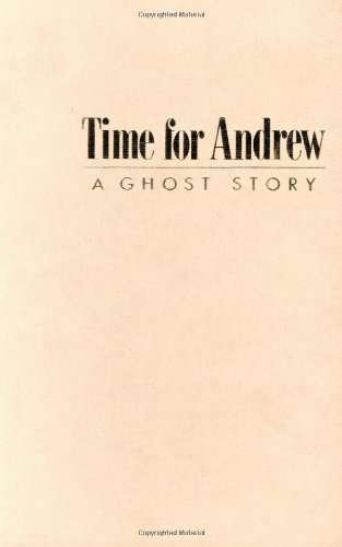 Time for Andrew: A Ghost Story: Mary Downing Hahn