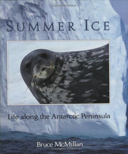 9780395665619: Summer Ice: Life Along the Antarctic Peninsula