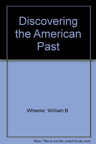 Discovering the American Past: Wheeler, William B.