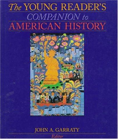 The Young Reader's Companion to American History: Garraty, John A.