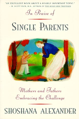 9780395669914: In Praise of Single Parents: Mothers and Fathers Embracing the Challenge