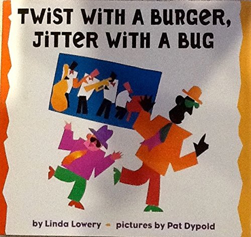 9780395670224: Twist With a Burger, Jitter With a Bug