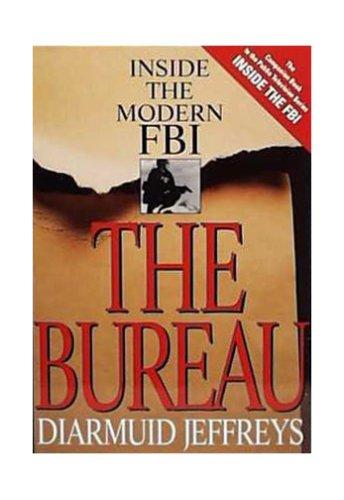 9780395672839: The Bureau: Inside the Modern FBI