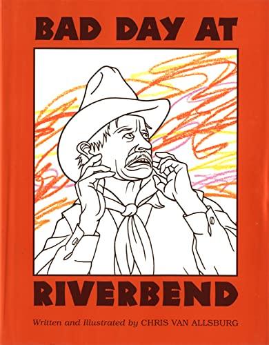 Bad Day at Riverbend: Van Allsburg, Chris