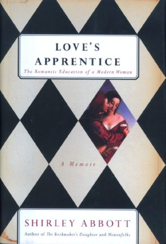 9780395673690: Love's Apprentice: The Romantic Education of a Modern Woman