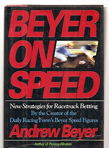 9780395673904: Beyer on Speed: New Strategies for Racetrack Betting
