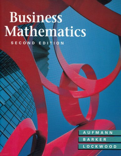 Business Mathematics: Richard N. Aufmann,