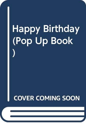 Happy Birthday, A Pop-Up Treasury of World: Joan Bowden; Illustrator-Lori
