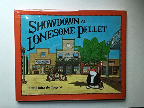Showdown at Lonesome Pellet (9780395676455) by Paul Ratz De Tagyos