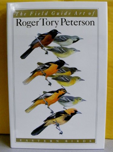 9780395677087: The Field Guide Art of Roger Tory Peterson: Eastern Birds