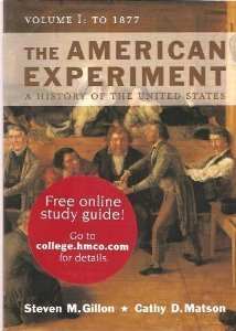The American Experiment: A History Of The: Gillon