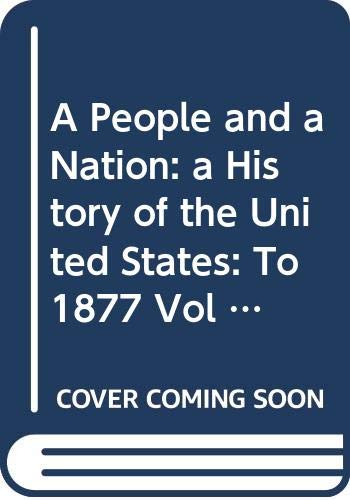 9780395678183: A People and a Nation: a History of the United States: To 1877 Vol 1