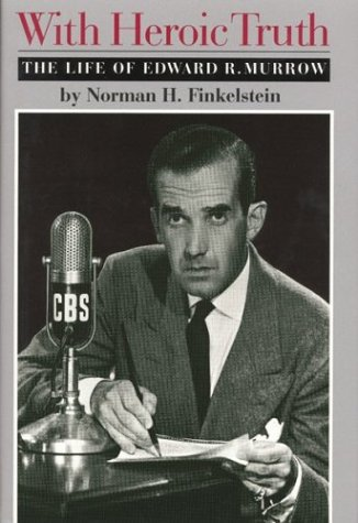 9780395678916: With Heroic Truth: The Life of Edward R. Murrow