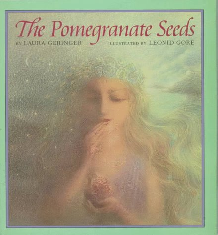 The Pomegranate Seeds (0395681928) by Geringer, Laura