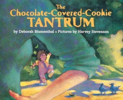 The Chocolate-Covered-Cookie Tantrum: Deborah Blumenthal