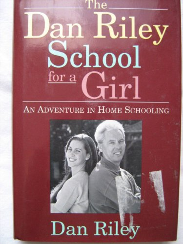 The Dan Riley School for a Girl: An adventure in Home Schooling