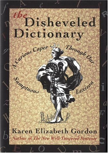 9780395689905: Disheveled Dictionary: A Curious Caper Through Our Sumptuous Lexicon
