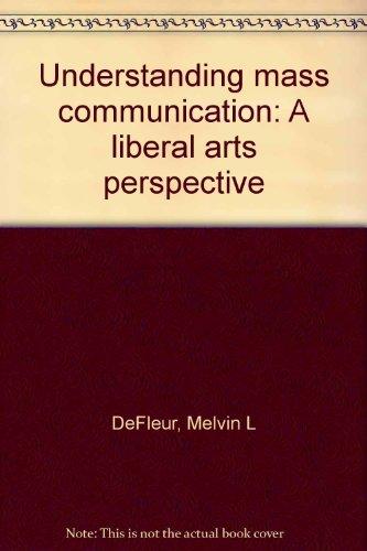 9780395690710: Understanding mass communication: A liberal arts perspective