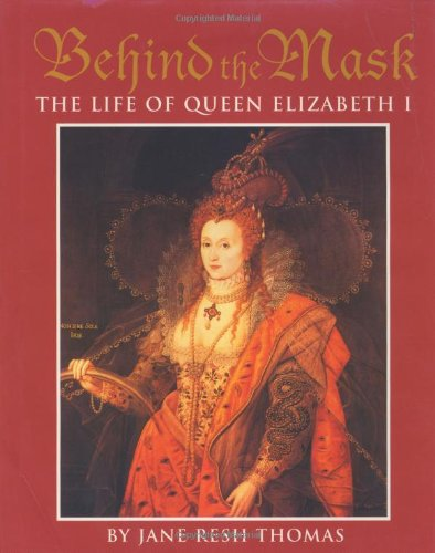 9780395691205: Behind the Mask: The Life of Queen Elizabeth I