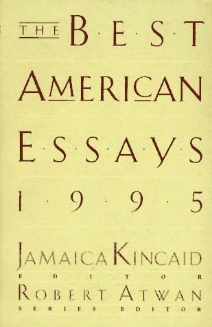 best american essays jamaica kincaid Readers expecting kincaid's choices for best american essays to reflect her own fiction style-ie, taut and direct-are bound to be disappointed there are some accessible pieces-henry louis gates jr.