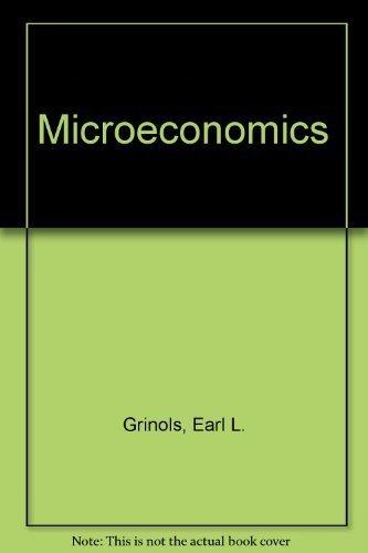 Microeconomics: Earl L. Grinols