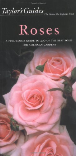 Taylor's Guide to Roses (Taylor's Gardening Guides) (0395694590) by Peter Schneider; Gordon P. Dewolf