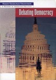 9780395697122: Debating Democracy: A Reader in American Politics