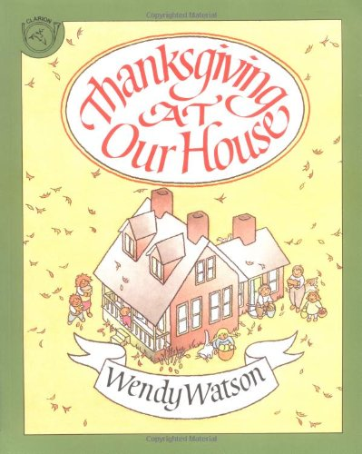 Thanksgiving at Our House (0395699444) by Wendy Watson