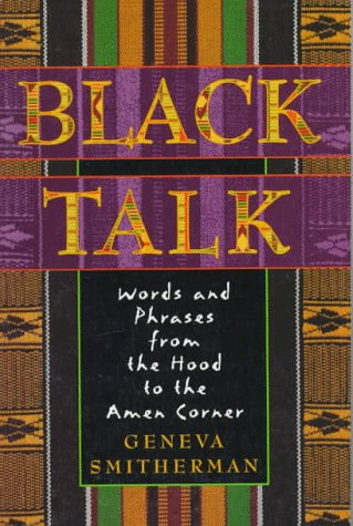9780395699928: Black Talk: Words and Phrases from the Hood to the Amen Corner