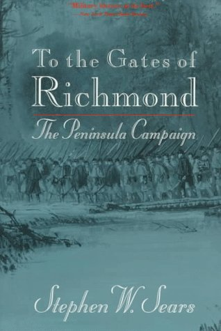 9780395701010: To the Gates of Richmond: Peninsula Campaign