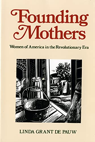 Founding Mothers: Women of America in the: Linda Grant De