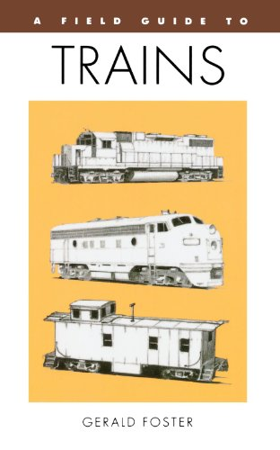9780395701126: A Field Guide to Trains of North America (Peterson Field Guide Series)