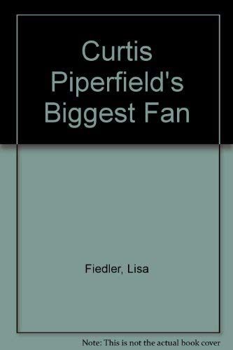 9780395707289: Curtis Piperfield's Biggest Fan