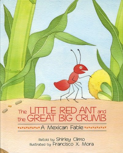 9780395707326: The Little Red Ant and the Great Big Crumb