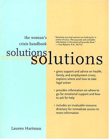 Solutions: The Woman's Crisis Handbook: Hartman, Lauren