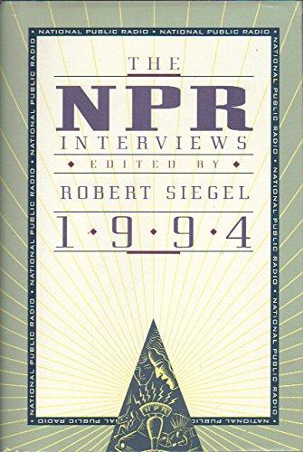 The NPR Interviews 1994: Siegel, Robert, Editor