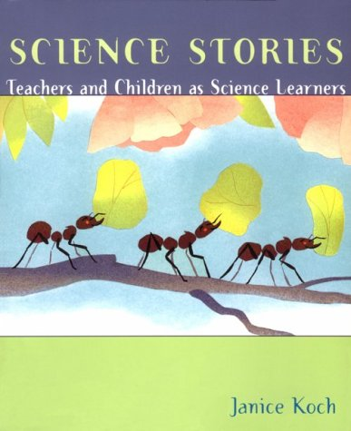 9780395708002: Science Stories: Teachers and Children As Science Learners