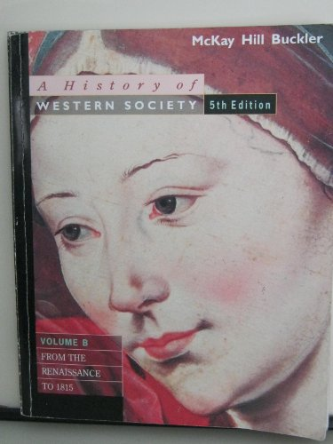 9780395708453: History of Western Society: From the Renaissance to 1815 v. B