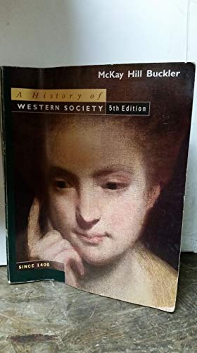A History of Western Society Since 1400: McKay, John P.,