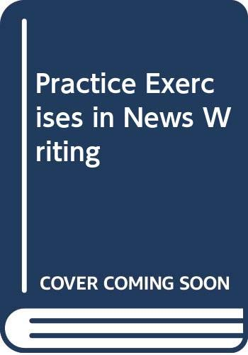 9780395708781: Practice Exercises in News Writing
