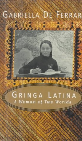 9780395709344: Gringa Latina: A Woman of Two Worlds