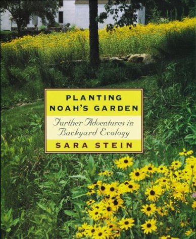 Planting Noah's Garden: Further Adventures in Backyard Ecology