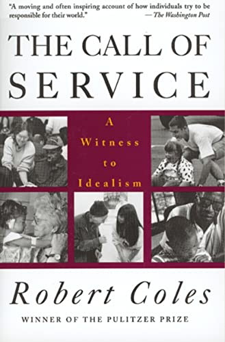 9780395710845: The Call of Service: A Witness to Idealism
