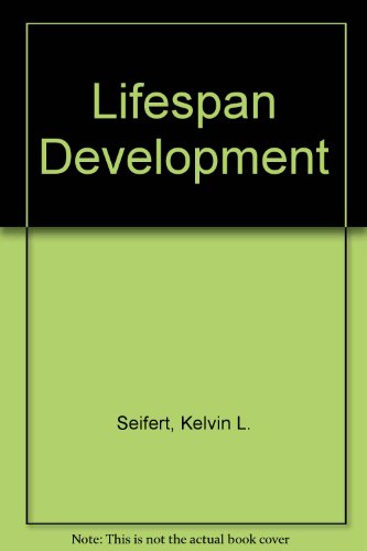 Lifespan Development: Study Guide: Kelvin L. Seifert,